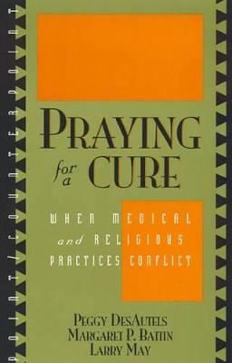 Praying for a Cure by Margaret P. Battin