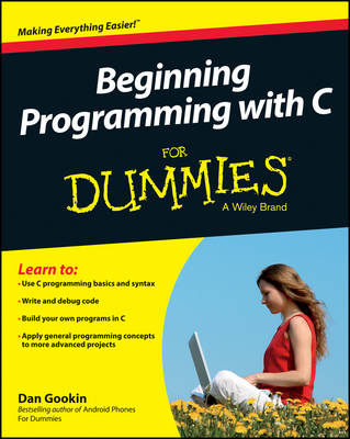 Beginning Programming with C For Dummies by Dan Gookin