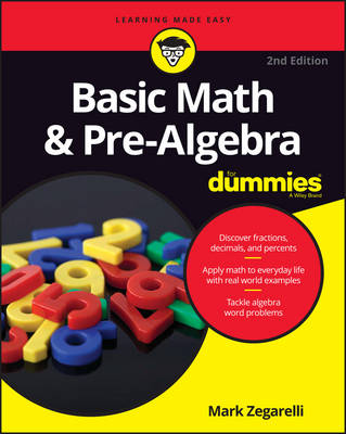 Basic Math and Pre-Algebra For Dummies by Mark Zegarelli