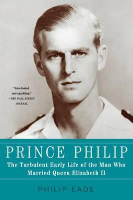Prince Philip by Philip Eade