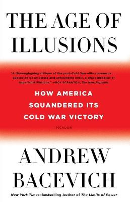 The Age of Illusions: How America Squandered Its Cold War Victory book