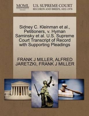 Sidney C. Kleinman et al., Petitioners, V. Hyman Saminsky et al. U.S. Supreme Court Transcript of Record with Supporting Pleadings by Frank J Miller