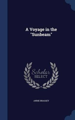 A Voyage in the Sunbeam by Annie Brassey