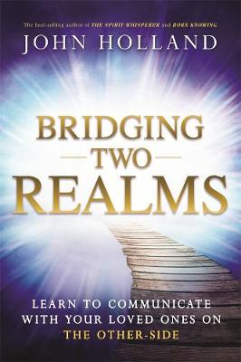 Bridging Two Realms by John Holland