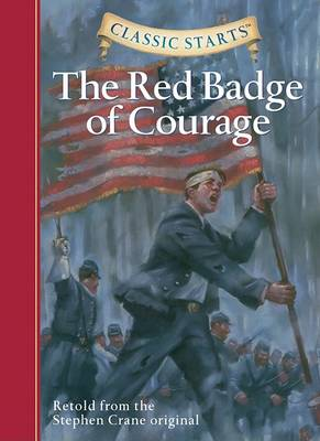 Classic Starts (R): The Red Badge of Courage by Stephen Crane