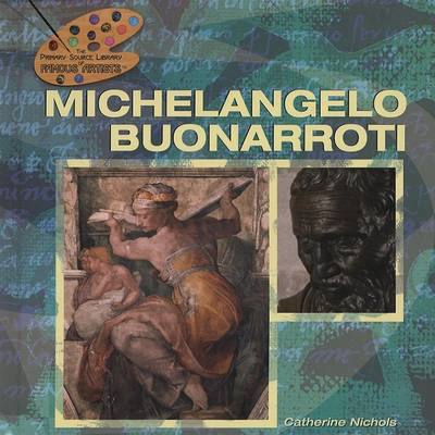 Michelangelo Buonarroti by Catherine Nichols