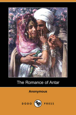 Romance of Antar (Dodo Press) book