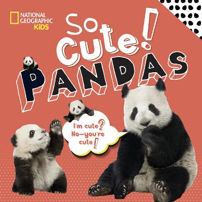 So Cool! Pandas by National Geographic Kids