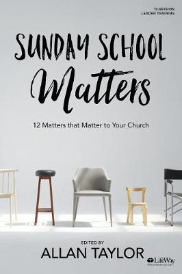 Sunday School Matters - Study Guide by Allan Taylor