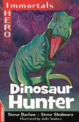 EDGE: I HERO: Immortals: Dinosaur Hunter by Steve Barlow