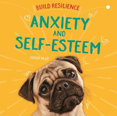Build Resilience: Anxiety and Self-Esteem book