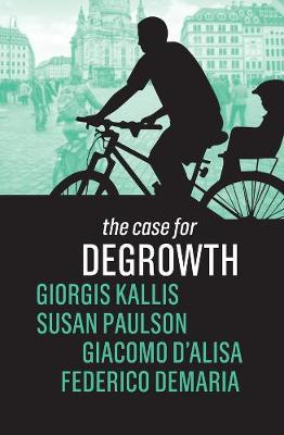 The Case for Degrowth by Giorgos Kallis