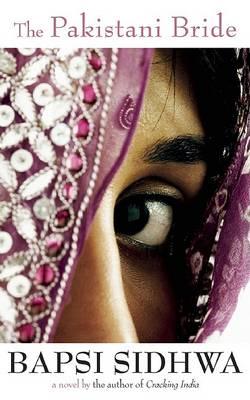 The Pakistani Bride by Bapsi Sidhwa