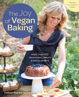The Joy of Vegan Baking, Revised and Updated Edition by Colleen Patrick-Goudreau