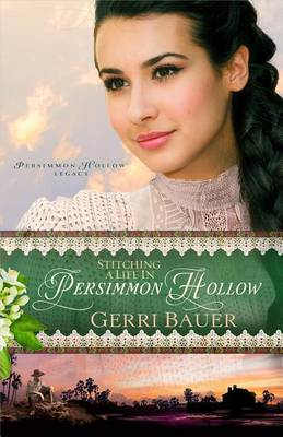 Stitching a Life in Persimmon Hollow by Gerri Bauer