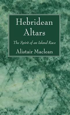 Hebridean Altars by Alistair MacLean