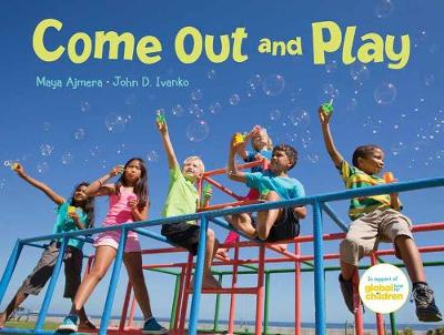 Come Out and Play by Maya Ajmera