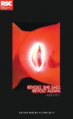 Revolt. She Said. Revolt Again. by Alice Birch