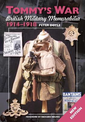 Tommy's War: British Military Memorabilia 1914-1918 by Peter Doyle