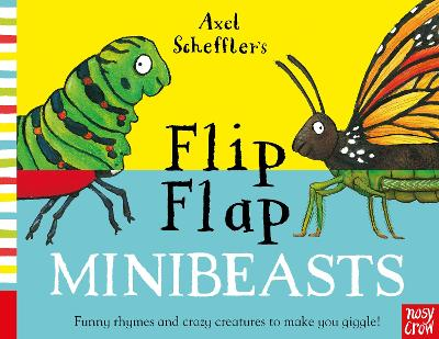Axel Scheffler's Flip Flap Minibeasts by Axel Scheffler