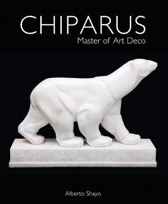 Chiparus: Master of Art Deco by Alberto Shayo
