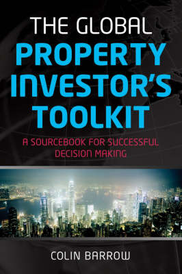 Global Property Investor's Toolkit by Colin Barrow