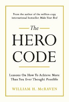 The Hero Code: Lessons on How To Achieve More Than You Ever Thought Possible book