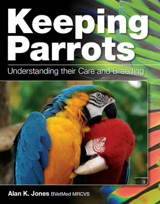 Keeping Parrots by Alan Jones