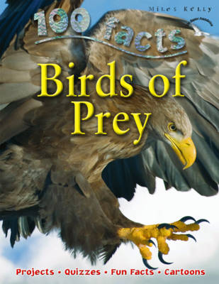 100 Facts - Birds Of Prey by Miles Kelly