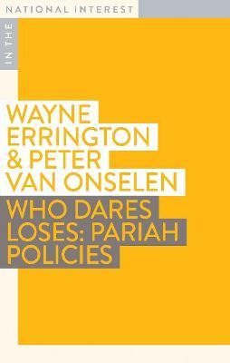 Who Dares Loses: Pariah Policies book