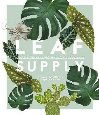 Leaf Supply by Lauren Camilleri