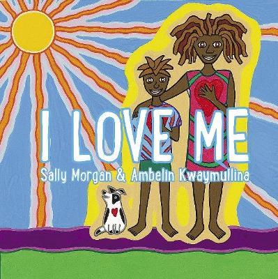 I Love Me by Ambelin Kwaymullina