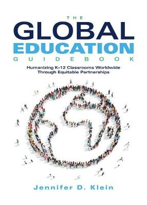 The Global Education Guidebook by Jennifer D Klein