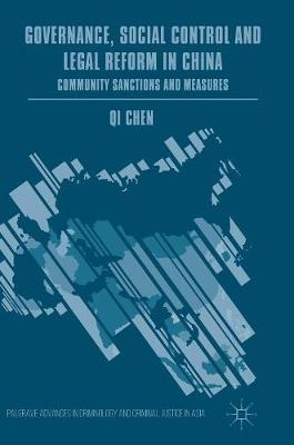 Governance, Social Control and Legal Reform in China by Qi Chen