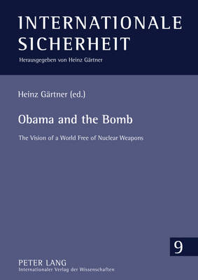 Obama and the Bomb by Heinz Gartner