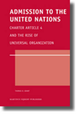Admission to the United Nations by Thomas D. Grant