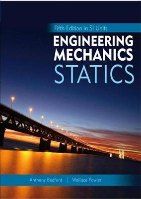 Engineering Mechanics: Statics, Fifth Edition in SI Units and Study Pack by Anthony M. Bedford