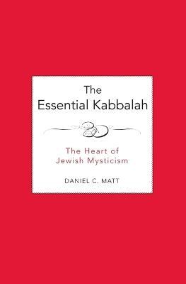 Essential Kabbalah by Daniel Chanan Matt
