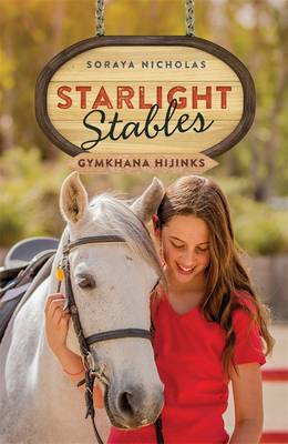 Starlight Stables: Gymkhana Hijinks (Book 2) by Soraya Nicholas