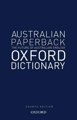 Australian Oxford Paperback Dictionary by Bruce Moore