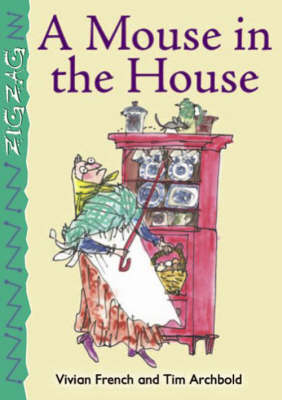 A A Mouse in the House by Vivian French
