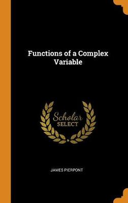 Functions of a Complex Variable by James Pierpont