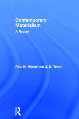 Contemporary Materialism by Paul K. Moser