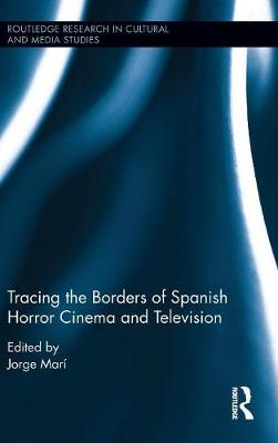 Tracing the Borders of Spanish Horror Cinema and Television book