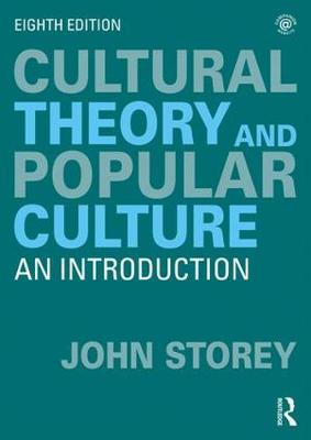 Cultural Theory and Popular Culture by John Storey