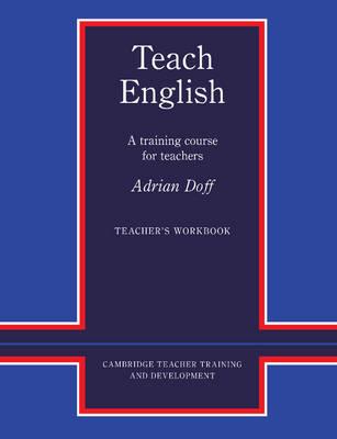 Teach English Teacher's Workbook by Adrian Doff