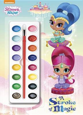 A Stroke of Magic (Shimmer and Shine) by Golden Books