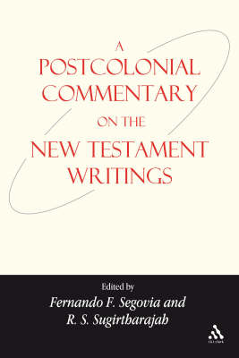 A Postcolonial Commentary on the New Testament Writings by Fernando F. Segovia
