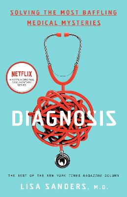 Diagnosis: Solving the Most Baffling Medical Mysteries by Lisa Sanders