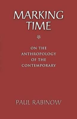 Marking Time by Paul Rabinow